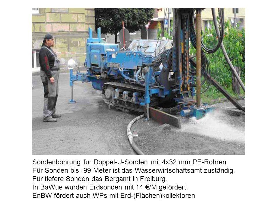 Sondenbohrung für Doppel-U-Sonden mit 4x32 mm PE-Rohren Für Sonden bis -99 Meter ist das Wasserwirtschaftsamt zuständig.