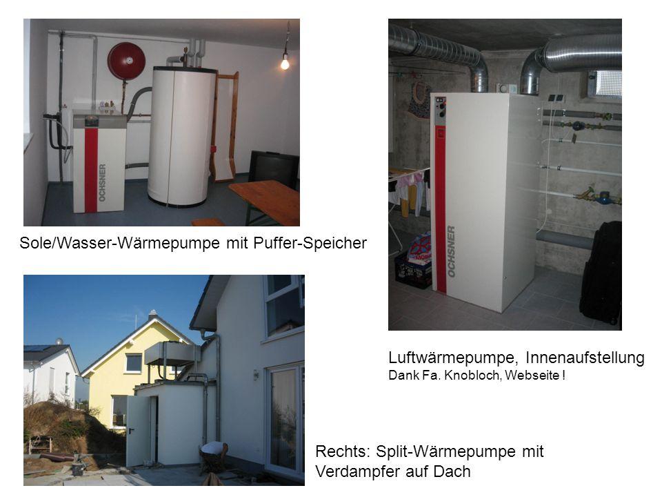 Sole/Wasser-Wärmepumpe mit Puffer-Speicher Luftwärmepumpe, Innenaufstellung Dank Fa.