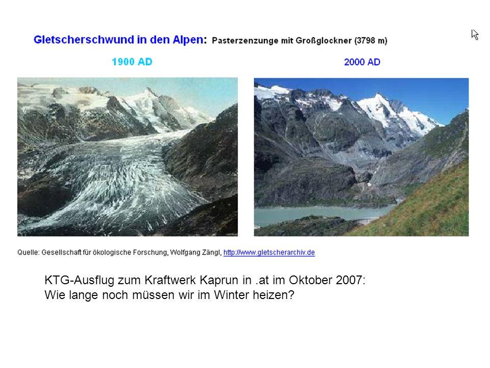 KTG-Ausflug zum Kraftwerk Kaprun in.at im Oktober 2007: Wie lange noch müssen wir im Winter heizen?