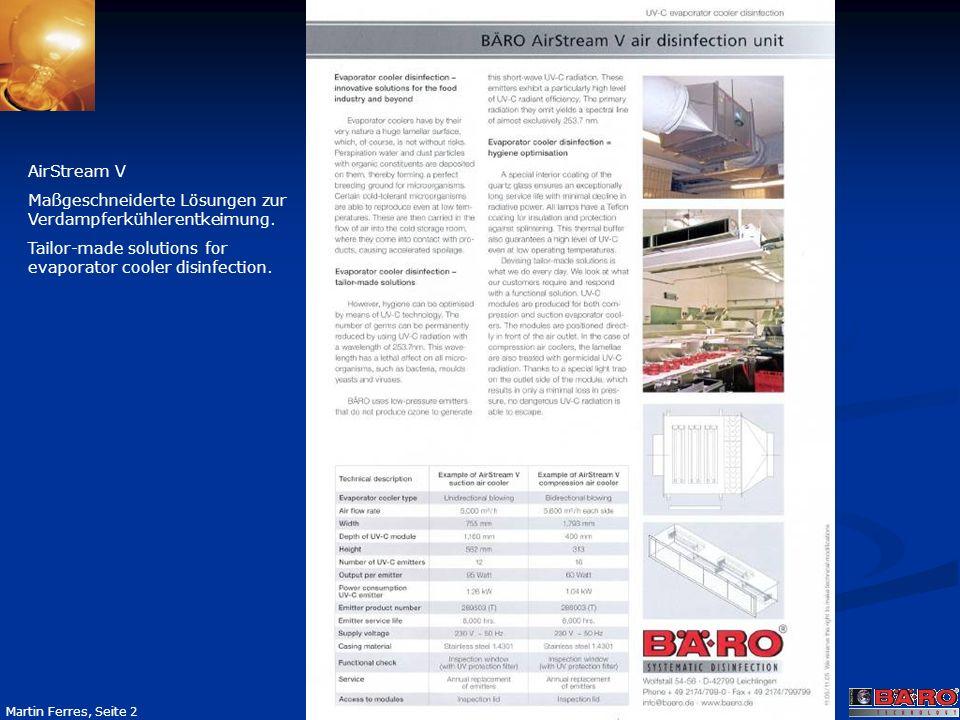 Seite 2 Martin Ferres, Seite 2 AirStream V Maßgeschneiderte Lösungen zur Verdampferkühlerentkeimung. Tailor-made solutions for evaporator cooler disin