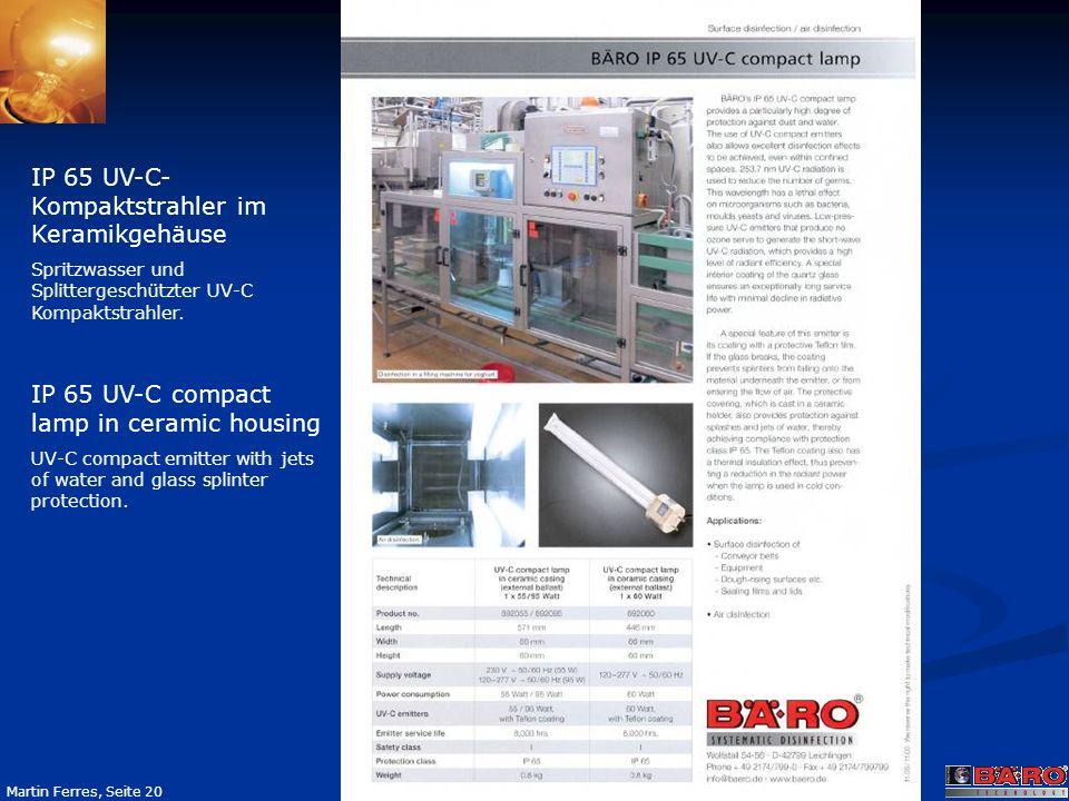 Seite 20 Martin Ferres, Seite 20 IP 65 UV-C- Kompaktstrahler im Keramikgehäuse Spritzwasser und Splittergeschützter UV-C Kompaktstrahler. IP 65 UV-C c