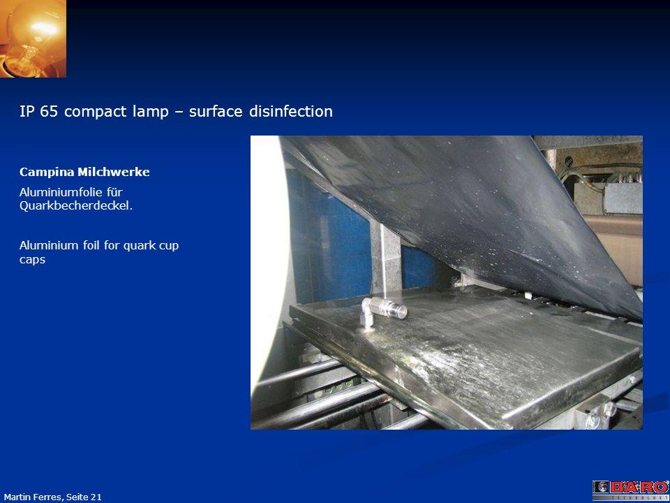 Seite 21 Martin Ferres, Seite 21 IP 65 compact lamp – surface disinfection Campina Milchwerke Aluminiumfolie für Quarkbecherdeckel. Aluminium foil for