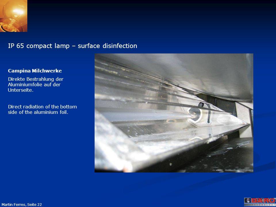 Seite 22 Martin Ferres, Seite 22 IP 65 compact lamp – surface disinfection Campina Milchwerke Direkte Bestrahlung der Aluminiumfolie auf der Unterseit
