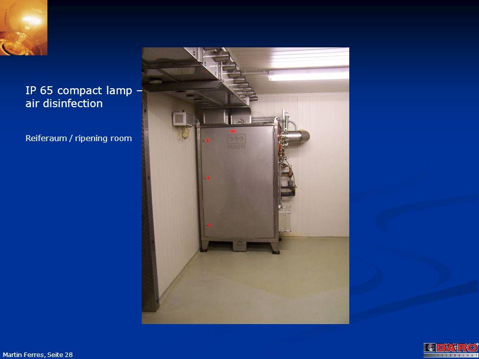 Seite 28 Martin Ferres, Seite 28 IP 65 compact lamp – air disinfection Reiferaum / ripening room