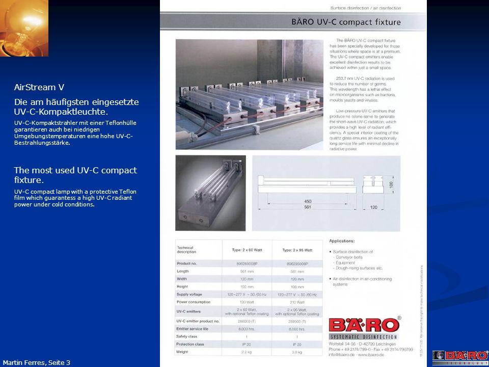 Seite 24 Martin Ferres, Seite 24 IP 65 compact lamp – surface disinfection Ergebnis: Austausch des bisherigen Entkeimungsverfahren (H 2 O 2 ) gegen UV-C-Bestrahlung.