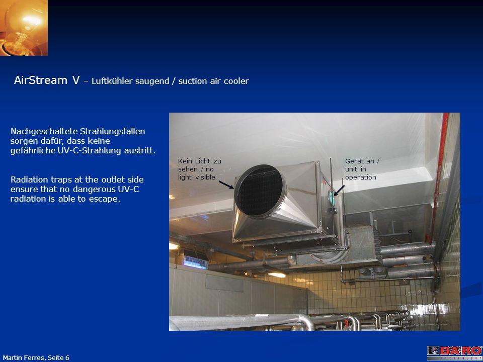 Seite 6 Martin Ferres, Seite 6 Nachgeschaltete Strahlungsfallen sorgen dafür, dass keine gefährliche UV-C-Strahlung austritt. Radiation traps at the o