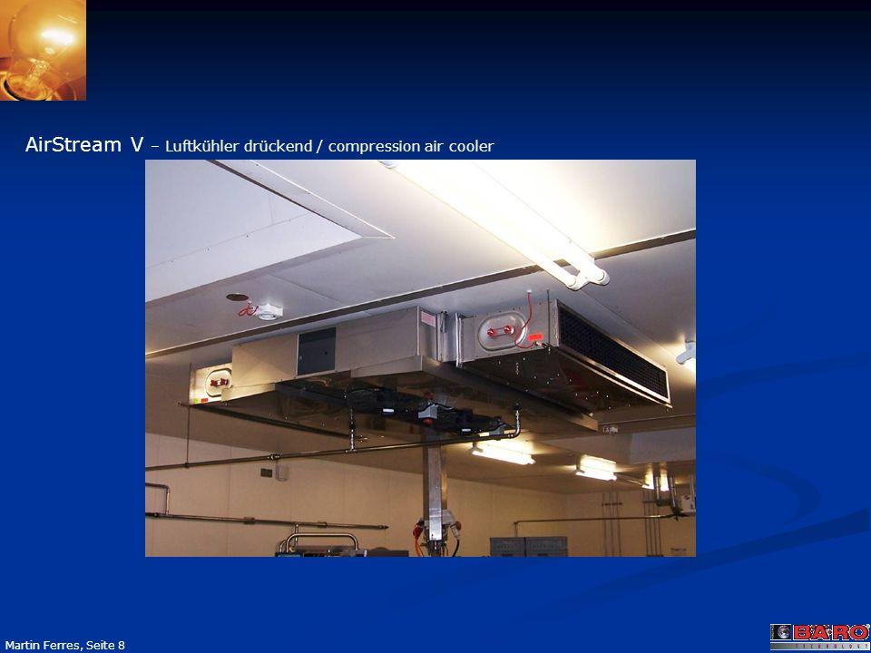 Seite 8 Martin Ferres, Seite 8 AirStream V – Luftkühler drückend / compression air cooler