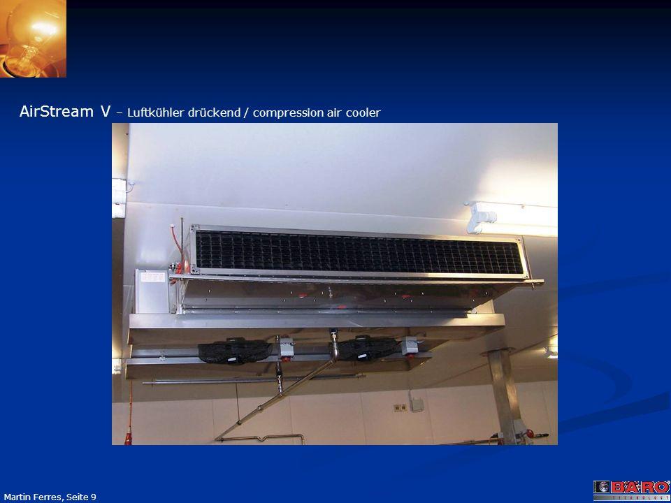 Seite 9 Martin Ferres, Seite 9 AirStream V – Luftkühler drückend / compression air cooler