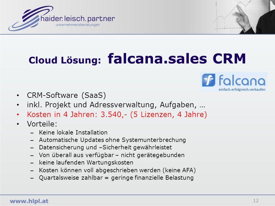 Cloud Lösung: falcana.sales CRM 12 CRM-Software (SaaS) inkl. Projekt und Adressverwaltung, Aufgaben, … Kosten in 4 Jahren: 3.540,- (5 Lizenzen, 4 Jahr