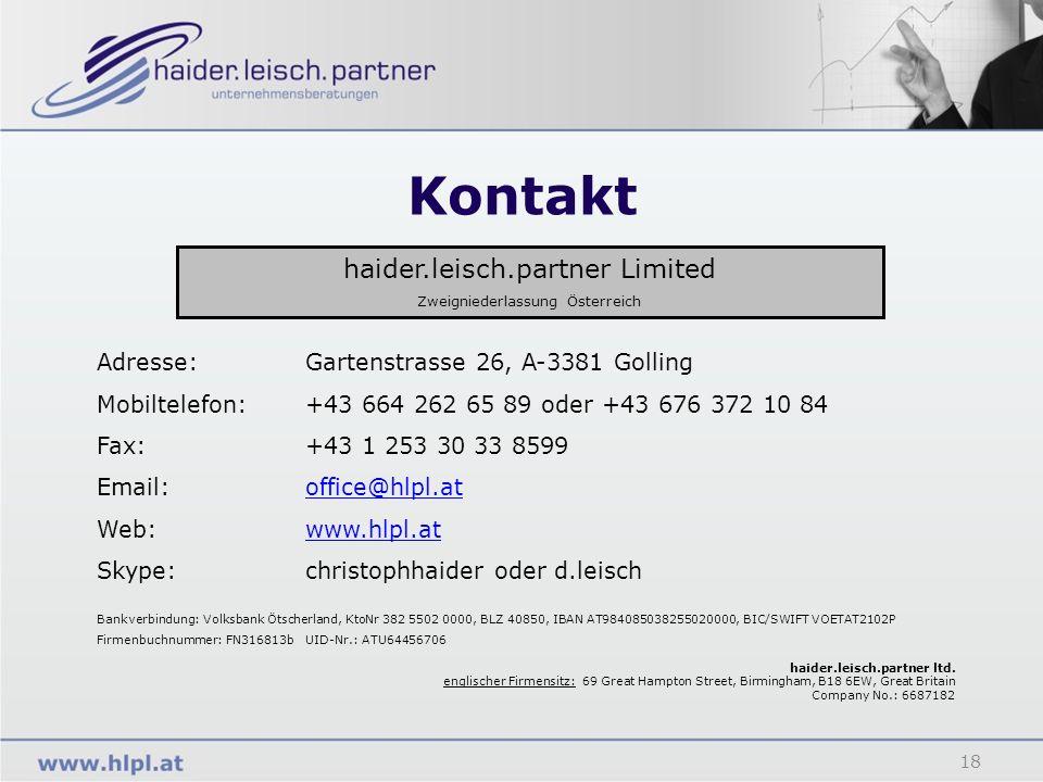 Kontakt 18 haider.leisch.partner Limited Zweigniederlassung Österreich Adresse: Gartenstrasse 26, A-3381 Golling Mobiltelefon: +43 664 262 65 89 oder