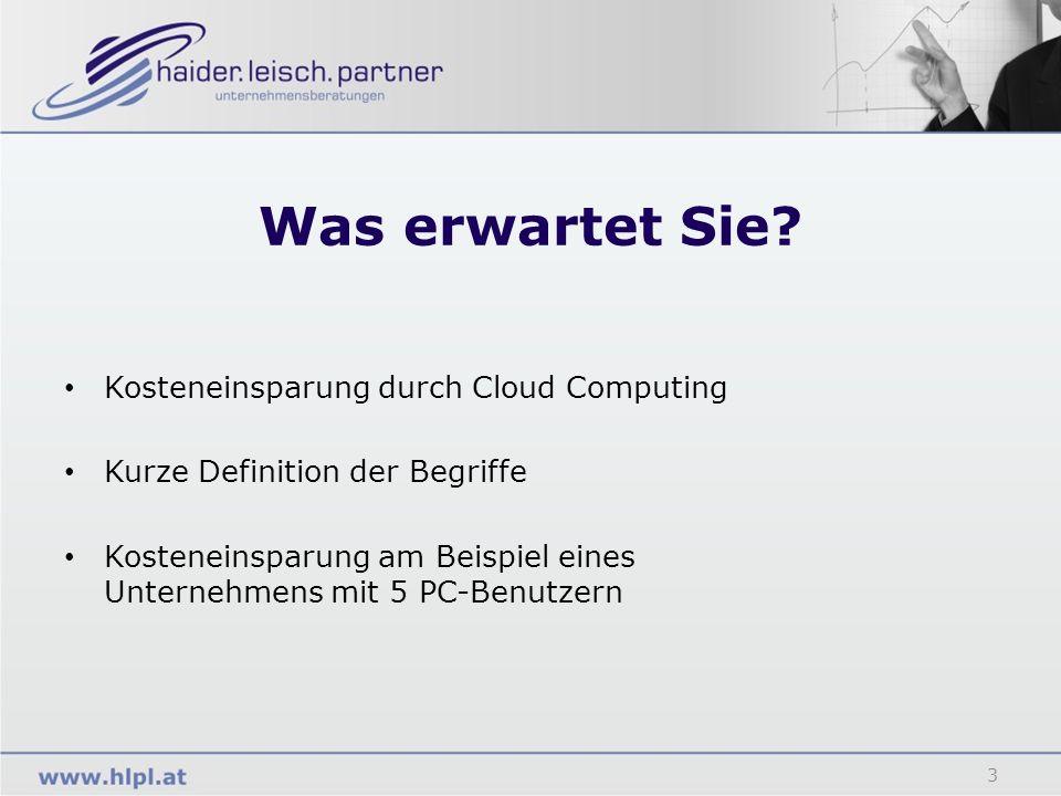 Was erwartet Sie? 3 Kosteneinsparung durch Cloud Computing Kurze Definition der Begriffe Kosteneinsparung am Beispiel eines Unternehmens mit 5 PC-Benu