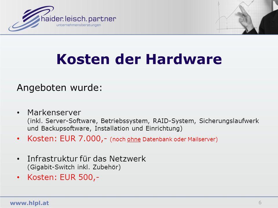 Kosten der Hardware 6 Angeboten wurde: Markenserver (inkl. Server-Software, Betriebssystem, RAID-System, Sicherungslaufwerk und Backupsoftware, Instal