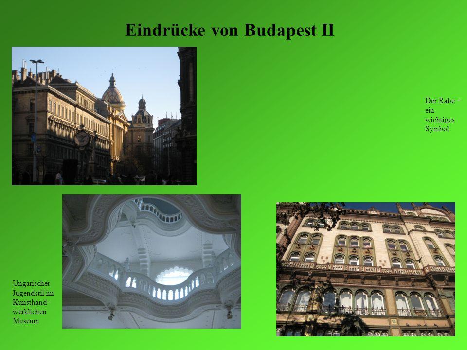Eindrücke von Budapest II Ungarischer Jugendstil im Kunsthand- werklichen Museum Der Rabe – ein wichtiges Symbol