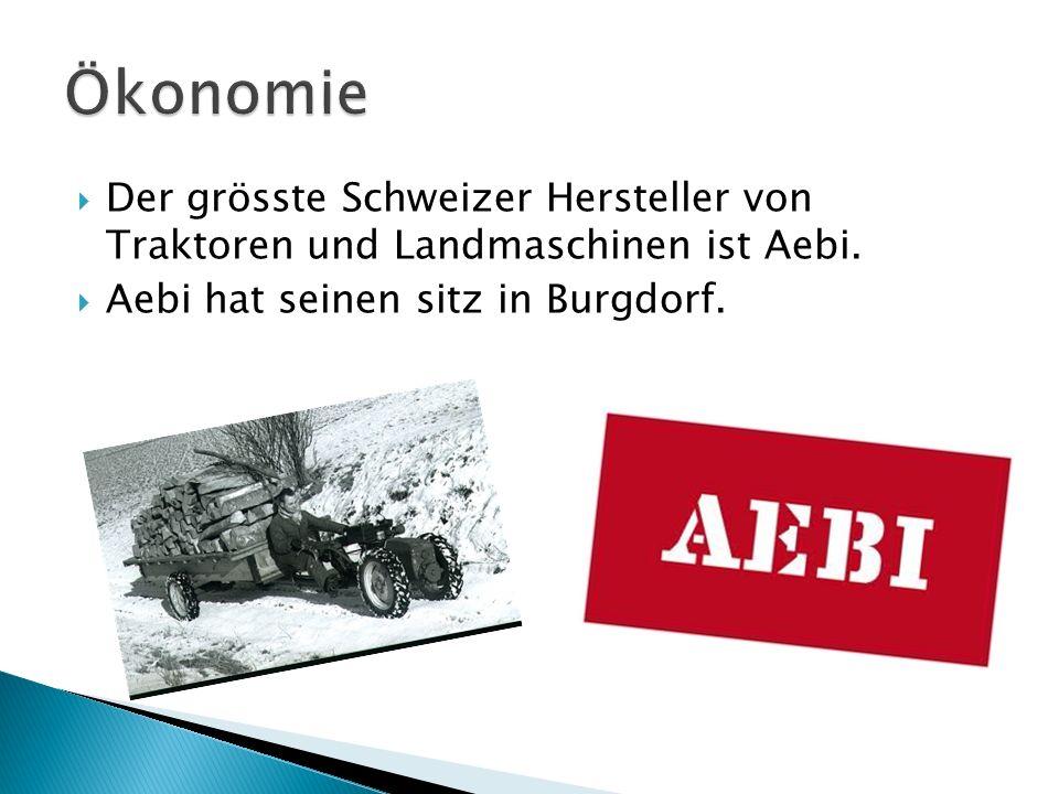 Der grösste Schweizer Hersteller von Traktoren und Landmaschinen ist Aebi. Aebi hat seinen sitz in Burgdorf.