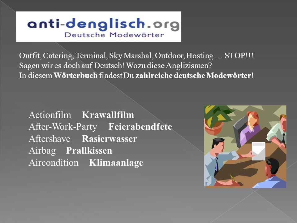 Outfit, Catering, Terminal, Sky Marshal, Outdoor, Hosting … STOP!!! Sagen wir es doch auf Deutsch! Wozu diese Anglizismen? In diesem Wörterbuch findes