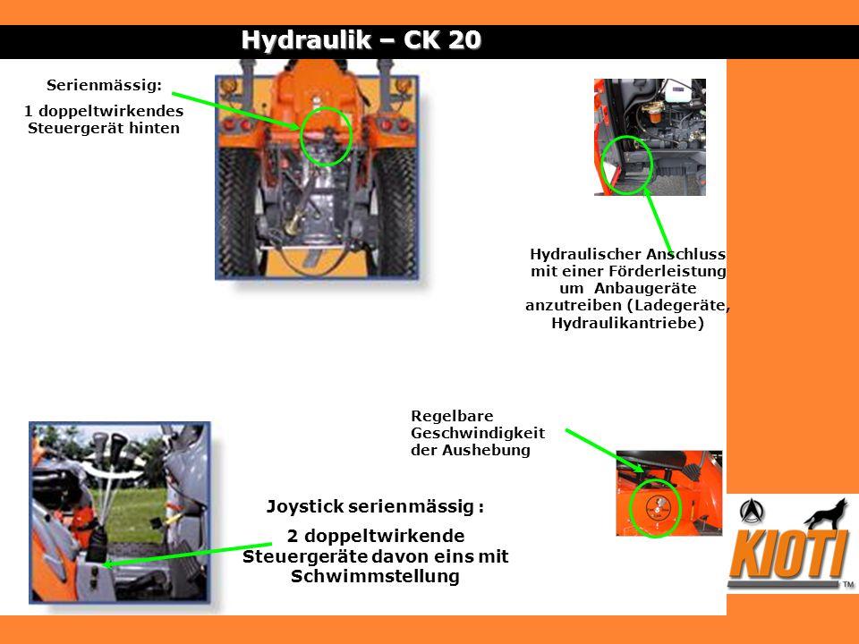 Hydraulik – CK 20 Serienmässig: 1 doppeltwirkendes Steuergerät hinten Regelbare Geschwindigkeit der Aushebung Hydraulischer Anschluss mit einer Förder