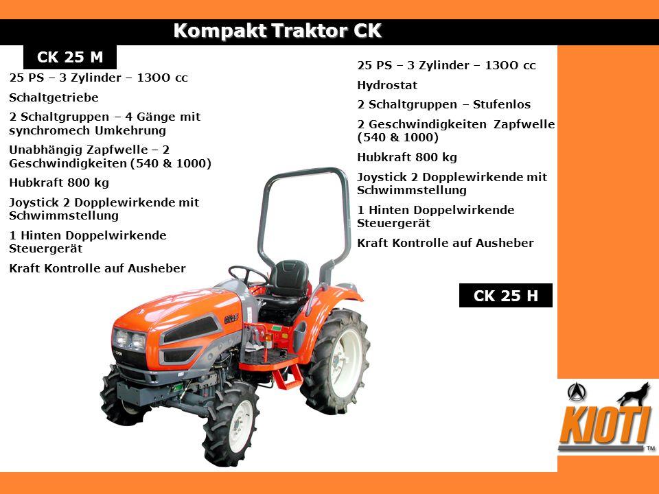 CK 25 M Kompakt Traktor CK 25 PS – 3 Zylinder – 13OO cc Schaltgetriebe 2 Schaltgruppen – 4 Gänge mit synchromech Umkehrung Unabhängig Zapfwelle – 2 Ge