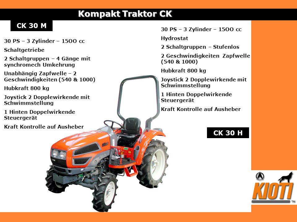 CK 30 M Kompakt Traktor CK CK 30 H 30 PS – 3 Zylinder – 15OO cc Schaltgetriebe 2 Schaltgruppen – 4 Gänge mit synchromech Umkehrung Unabhängig Zapfwell