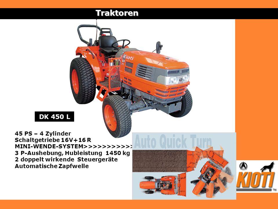 Traktoren DK 450 L 45 PS – 4 Zylinder Schaltgetriebe 16V+16 R MINI-WENDE-SYSTEM>>>>>>>>>>>>> 3 P-Aushebung, Hubleistung 1450 kg 2 doppelt wirkende Ste