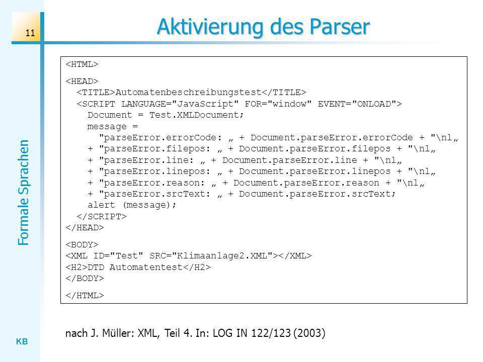 KB Formale Sprachen 11 Aktivierung des Parser Automatenbeschreibungstest Document = Test.XMLDocument; message =