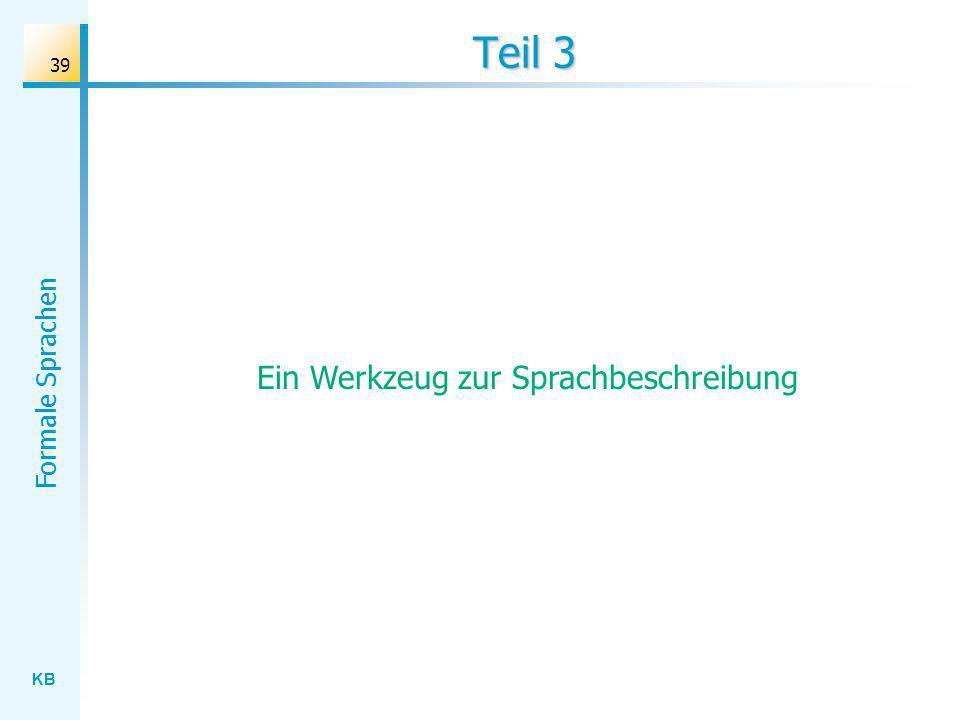 KB Formale Sprachen 39 Teil 3 Ein Werkzeug zur Sprachbeschreibung