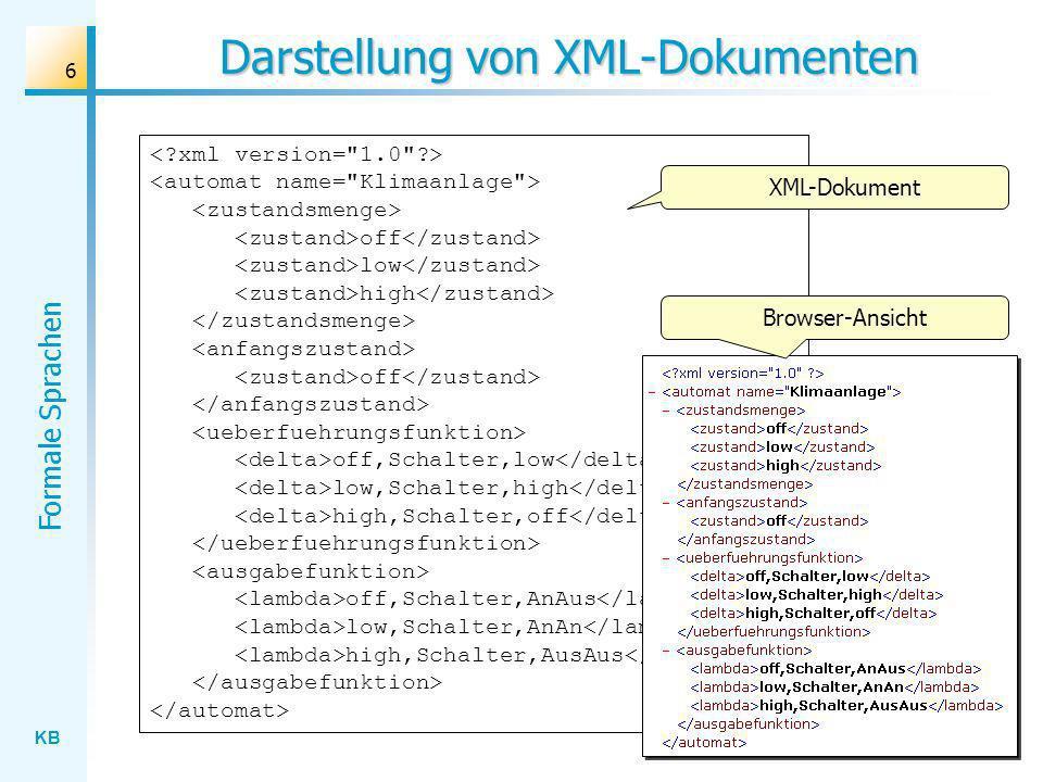 KB Formale Sprachen 6 Darstellung von XML-Dokumenten off low high off off,Schalter,low low,Schalter,high high,Schalter,off off,Schalter,AnAus low,Scha