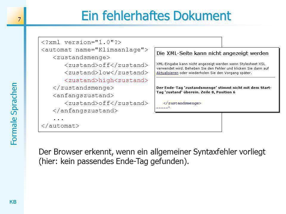 KB Formale Sprachen 7 Ein fehlerhaftes Dokument off low high off... Der Browser erkennt, wenn ein allgemeiner Syntaxfehler vorliegt (hier: kein passen