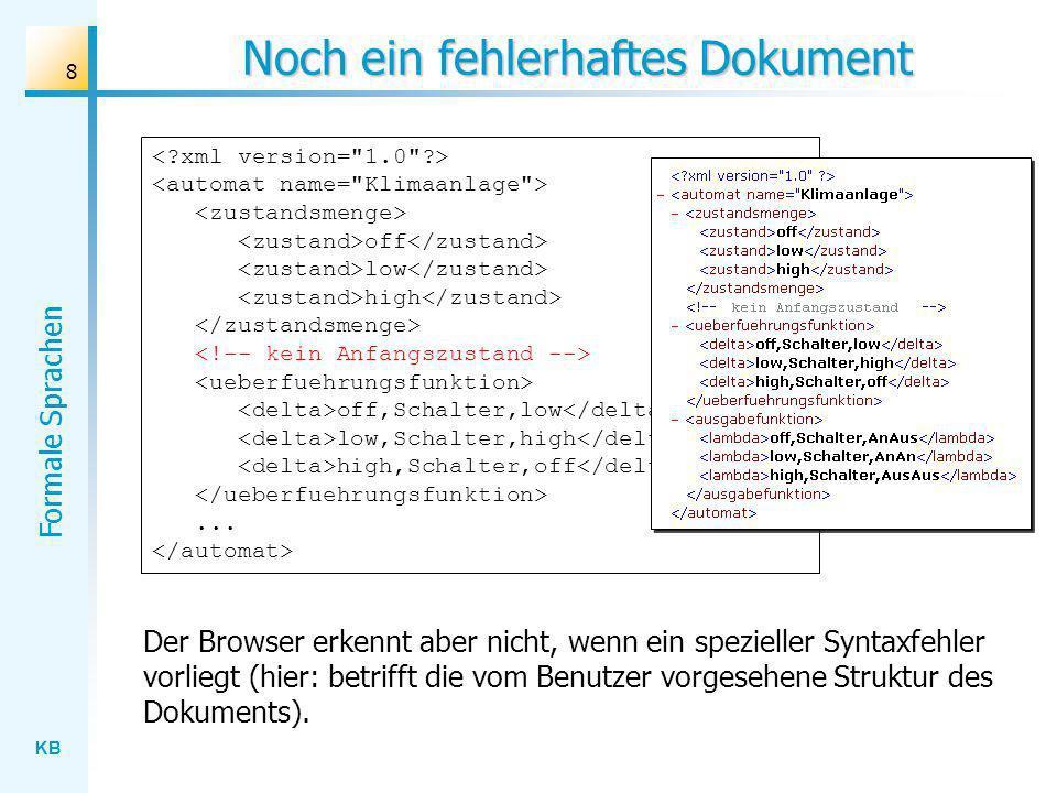 KB Formale Sprachen 8 Noch ein fehlerhaftes Dokument off low high off,Schalter,low low,Schalter,high high,Schalter,off... Der Browser erkennt aber nic