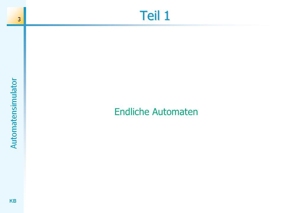 KB Automatensimulator 14 Pflichtenheft /0/ Der Benutzer kann einen beliebigen Automaten (in einer vorgegebenen Sprache) festlegen.
