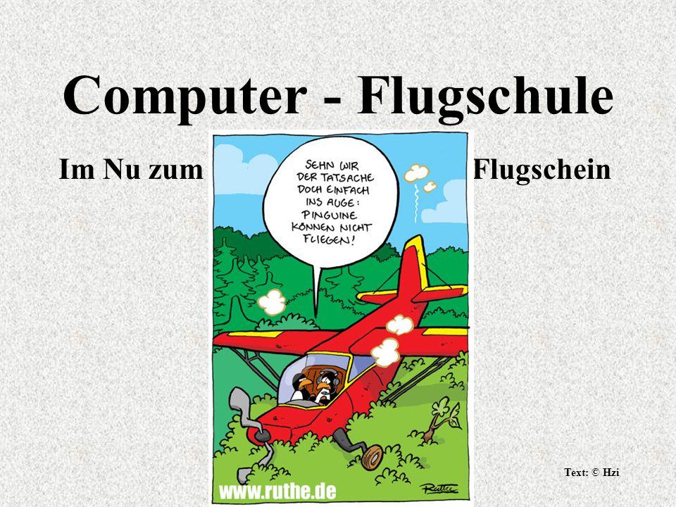 Text: © Hzi Computer - Flugschule Im Nu zum Flugschein