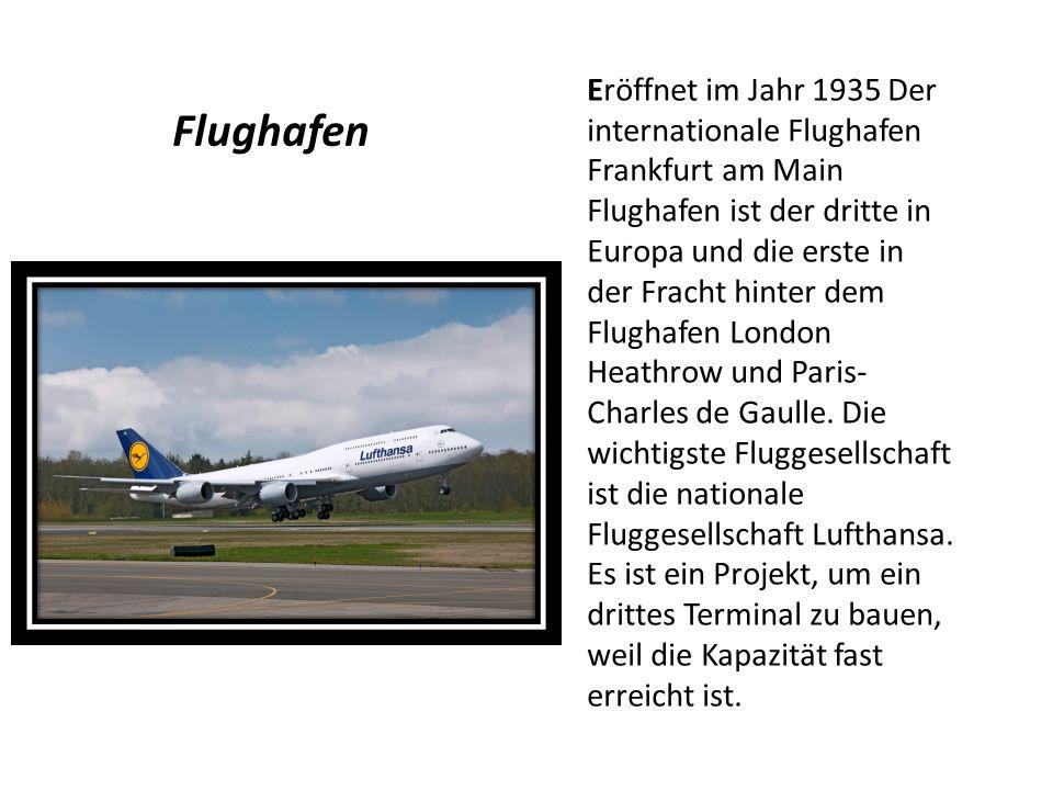 Eröffnet im Jahr 1935 Der internationale Flughafen Frankfurt am Main Flughafen ist der dritte in Europa und die erste in der Fracht hinter dem Flughaf