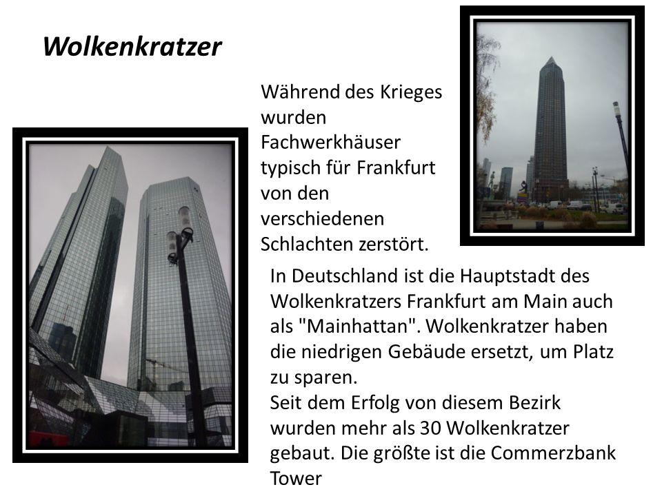 In Deutschland ist die Hauptstadt des Wolkenkratzers Frankfurt am Main auch als