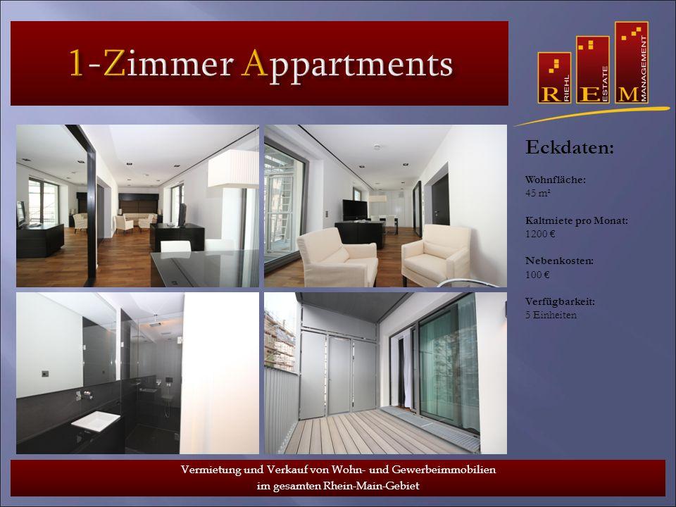 Vermietung und Verkauf von Wohn- und Gewerbeimmobilien im gesamten Rhein-Main-Gebiet Eckdaten: Wohnfläche: 45 m² Kaltmiete pro Monat: 1200 Nebenkosten: 100 Verfügbarkeit: 5 Einheiten