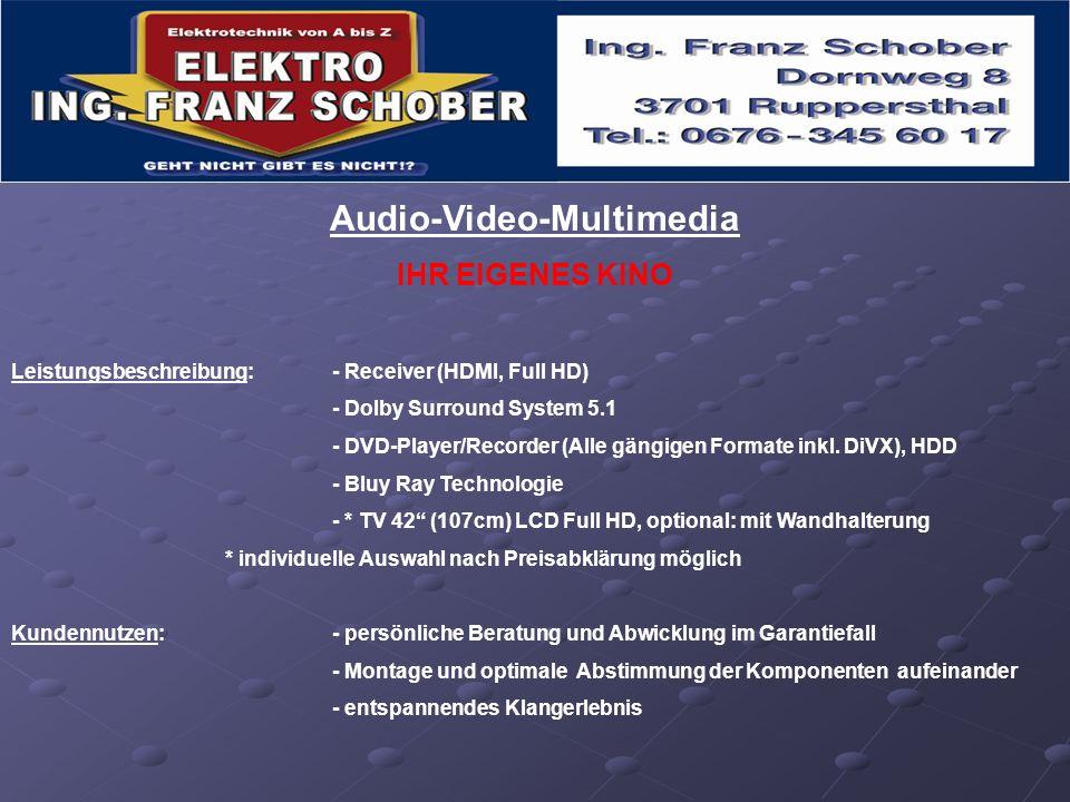 Audio-Video-Multimedia IHR EIGENES KINO Leistungsbeschreibung: - Receiver (HDMI, Full HD) - Dolby Surround System 5.1 - DVD-Player/Recorder (Alle gäng