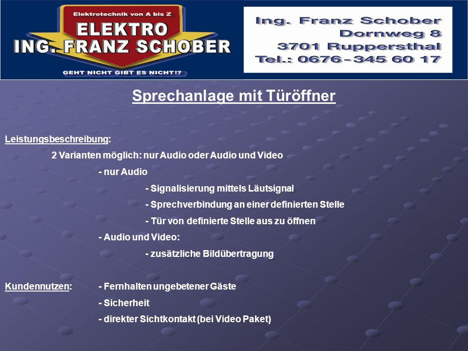 Sprechanlage mit Türöffner Leistungsbeschreibung: 2 Varianten möglich: nur Audio oder Audio und Video - nur Audio - Signalisierung mittels Läutsignal