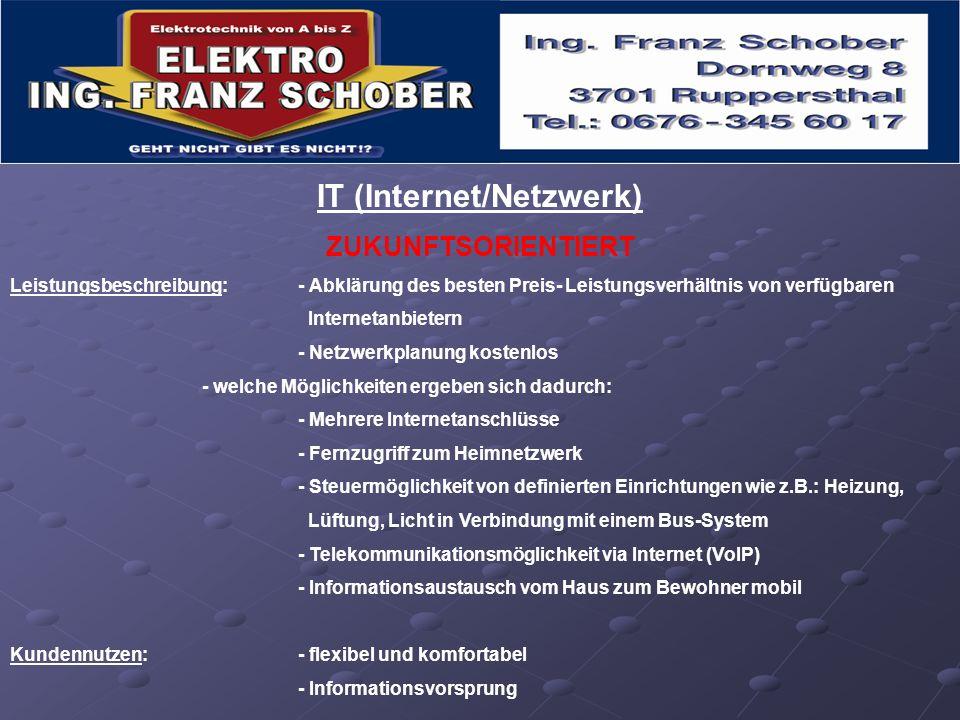IT (Internet/Netzwerk) ZUKUNFTSORIENTIERT Leistungsbeschreibung: - Abklärung des besten Preis- Leistungsverhältnis von verfügbaren Internetanbietern -