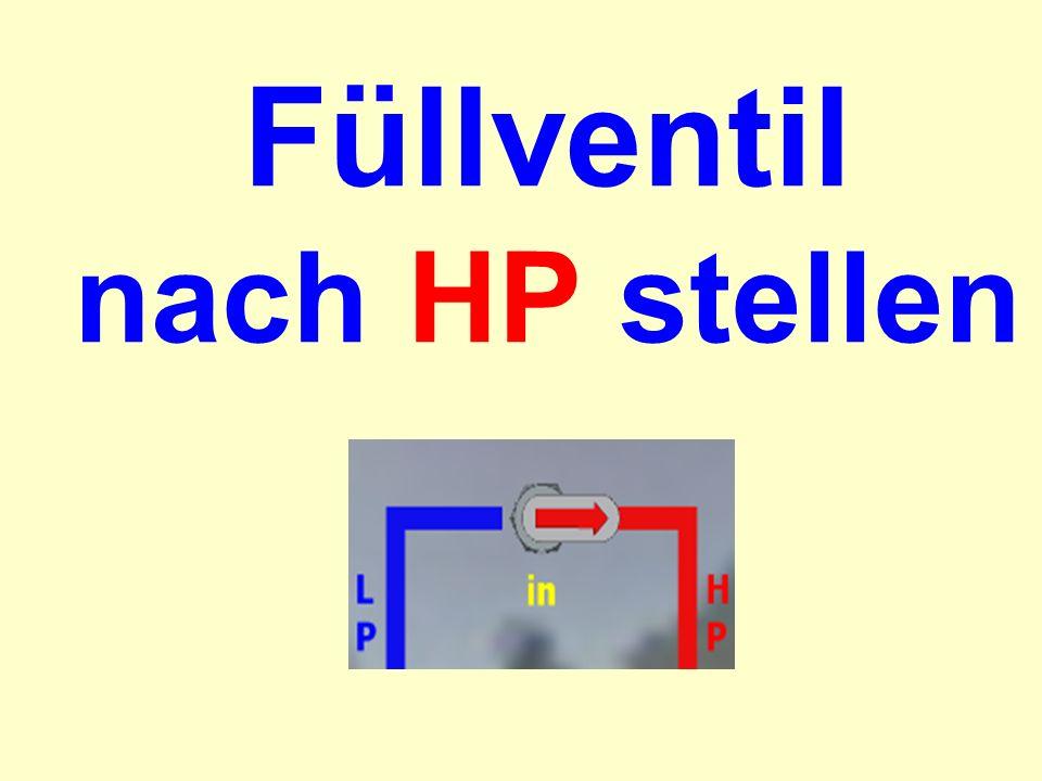 Füllventil nach HP stellen