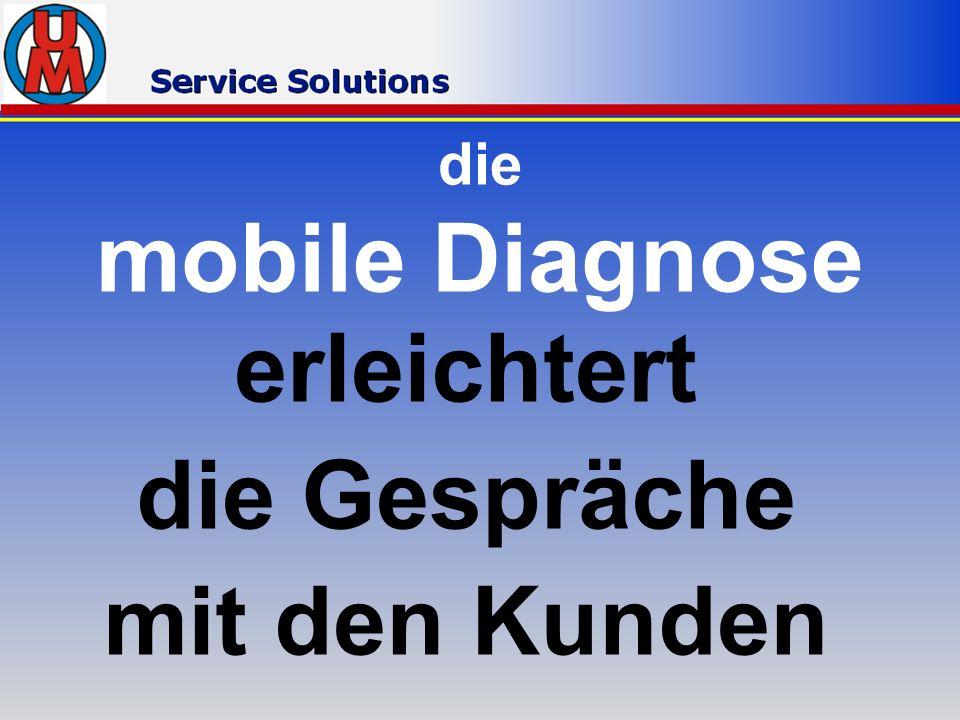 die mobile Diagnose erleichtert die Gespräche mit den Kunden