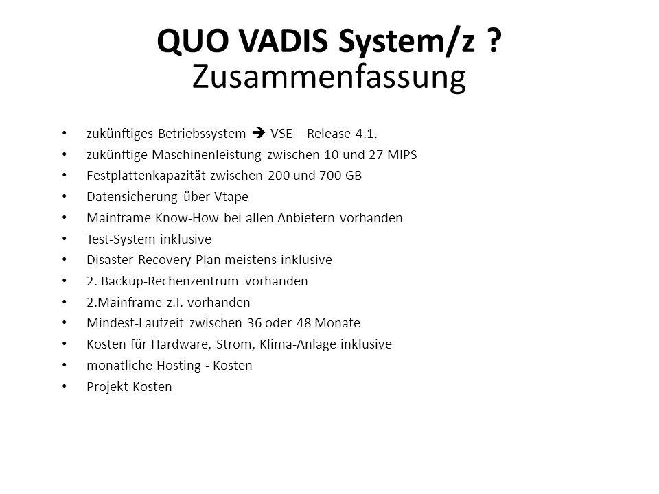 zukünftiges Betriebssystem VSE – Release 4.1. zukünftige Maschinenleistung zwischen 10 und 27 MIPS Festplattenkapazität zwischen 200 und 700 GB Datens
