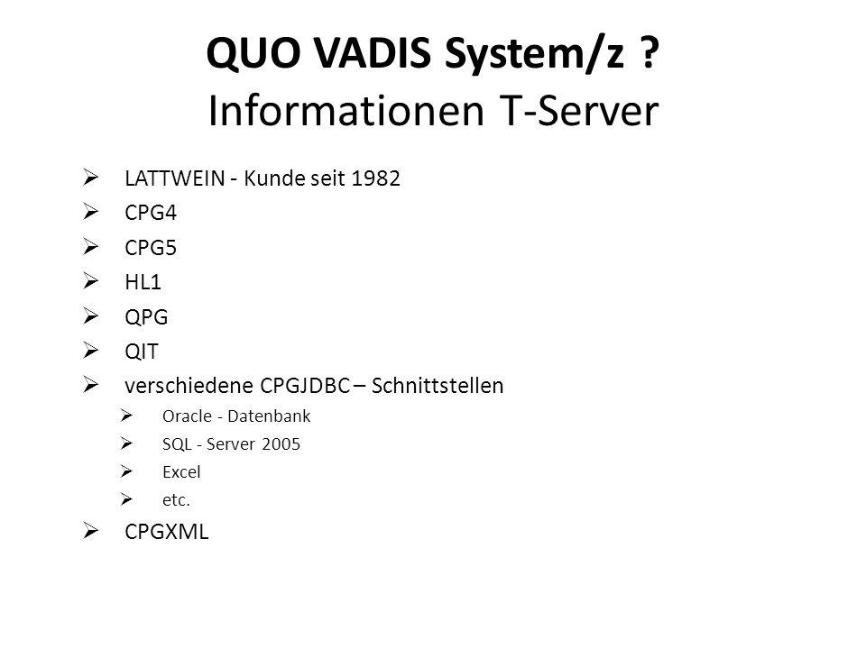 LATTWEIN - Kunde seit 1982 CPG4 CPG5 HL1 QPG QIT verschiedene CPGJDBC – Schnittstellen Oracle - Datenbank SQL - Server 2005 Excel etc. CPGXML QUO VADI