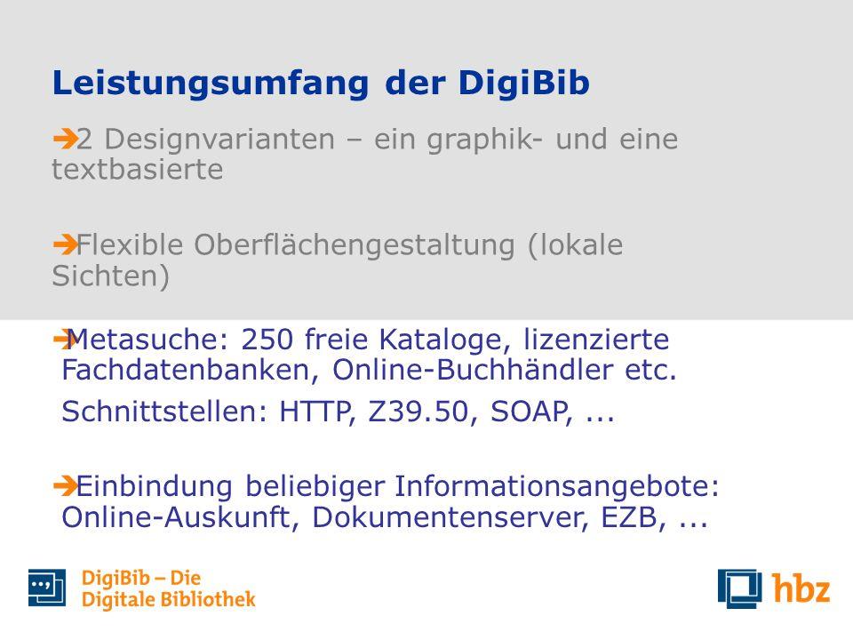 Leistungsumfang der DigiBib Metasuche: 250 freie Kataloge, lizenzierte Fachdatenbanken, Online-Buchhändler etc. Schnittstellen: HTTP, Z39.50, SOAP,...