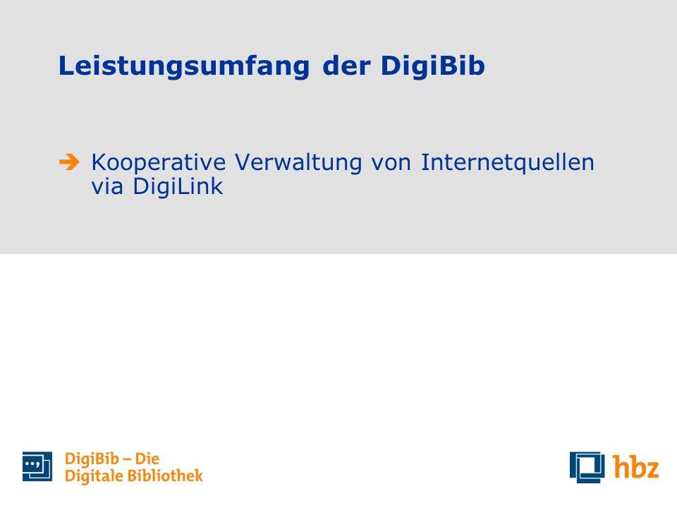 Kooperative Verwaltung von Internetquellen via DigiLink Leistungsumfang der DigiBib