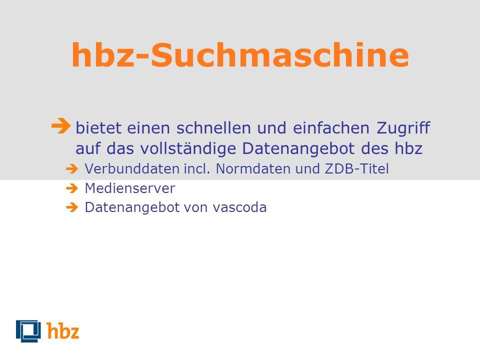 hbz-Suchmaschine bietet einen schnellen und einfachen Zugriff auf das vollständige Datenangebot des hbz Verbunddaten incl. Normdaten und ZDB-Titel Med