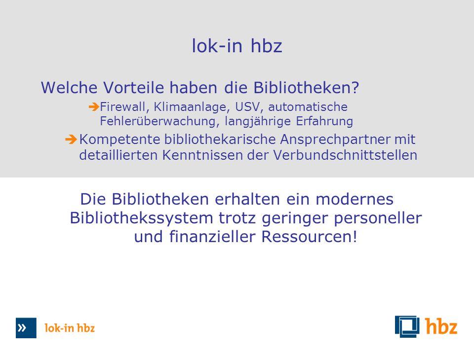 lok-in hbz Welche Vorteile haben die Bibliotheken.
