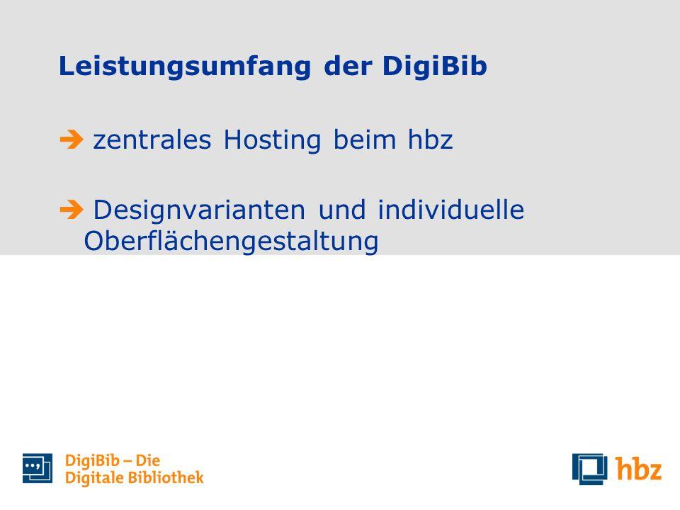 zentrales Hosting beim hbz Designvarianten und individuelle Oberflächengestaltung Leistungsumfang der DigiBib