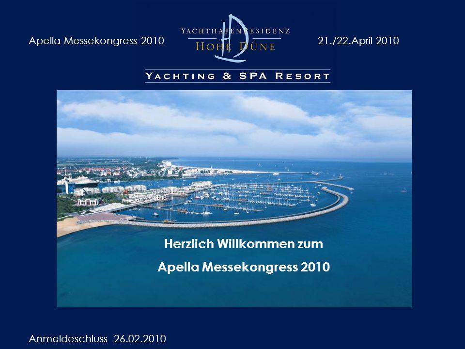 Apella Messekongress 201021./22.April 2010 Anmeldeschluss 26.02.2010 Herzlich Willkommen zum Apella Messekongress 2010
