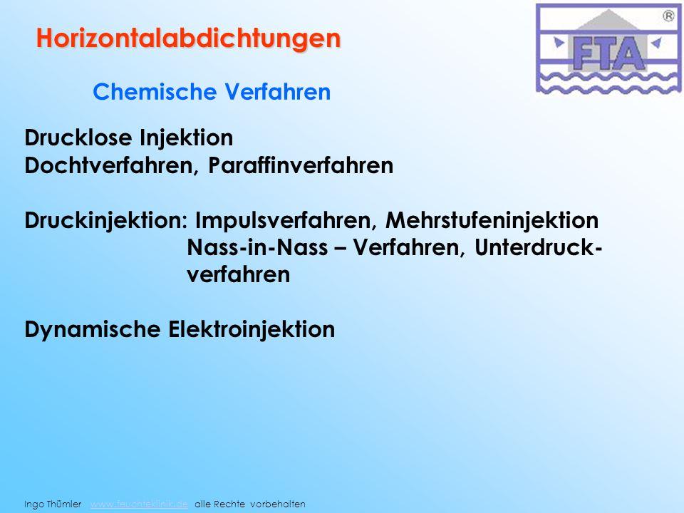 Horizontalabdichtungen Chemische Verfahren Drucklose Injektion Dochtverfahren, Paraffinverfahren Druckinjektion: Impulsverfahren, Mehrstufeninjektion