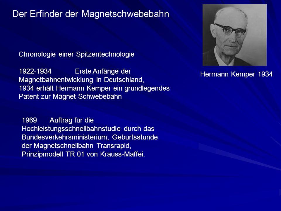 Der Erfinder der Magnetschwebebahn Hermann Kemper 1934 Chronologie einer Spitzentechnologie 1922-1934Erste Anfänge der Magnetbahnentwicklung in Deutsc