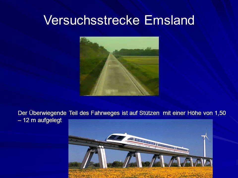 Versuchsstrecke Emsland Der Überwiegende Teil des Fahrweges ist auf Stützen mit einer Höhe von 1,50 – 12 m aufgelegt