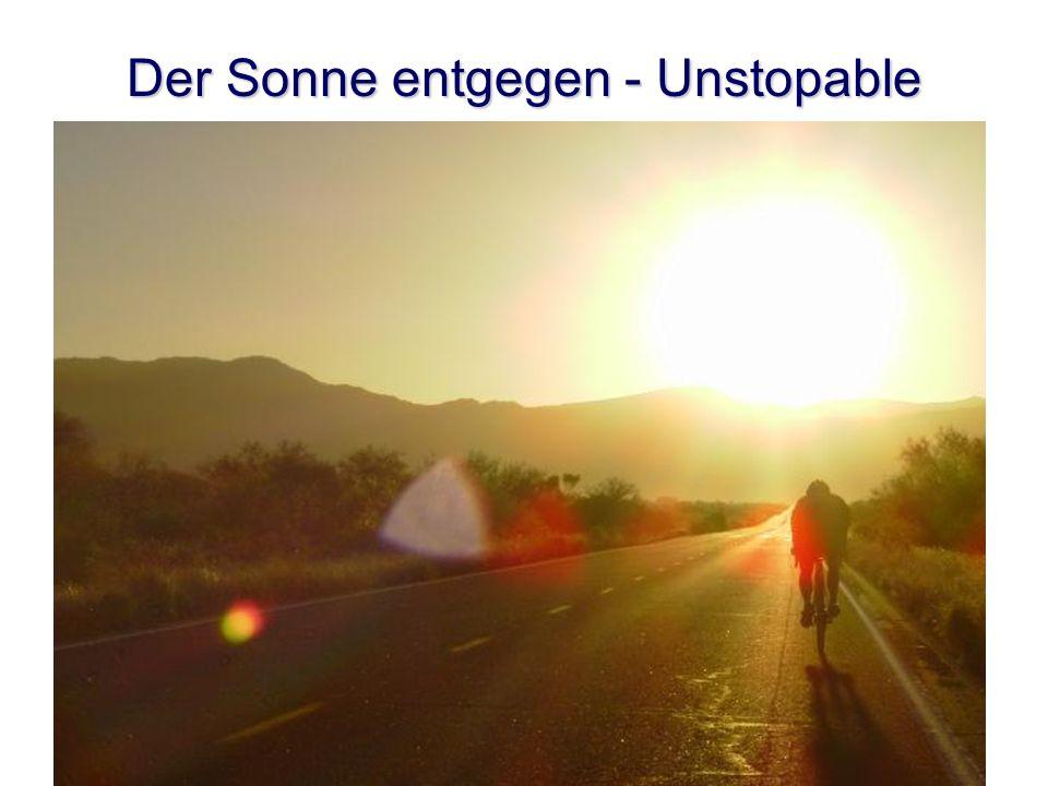 Der Sonne entgegen - Unstopable